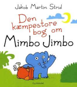 den_kampestore_bog_om_mimbo_jimbo-jakob_martin_strid-26621947-765920635-frntl